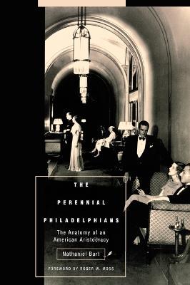 The Perennial Philadelphians by Nathaniel Burt