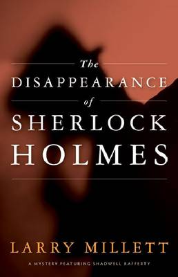 Disappearance of Sherlock Holmes by Larry Millet
