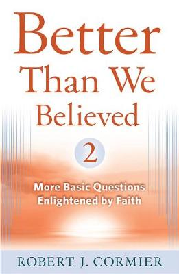 Better Than We Believed, 2 by Robert J. Cormier