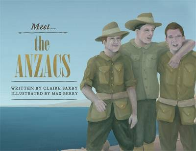 Meet... the ANZACs by Claire Saxby