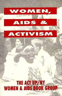 Women, AIDS and Activism by Act Up