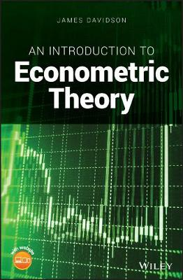 An Introduction to Econometric Theory by James Davidson