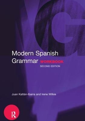 Modern Spanish Grammar Workbook by Juan Kattan-Ibarra