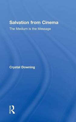 Salvation from Cinema by Crystal Downing