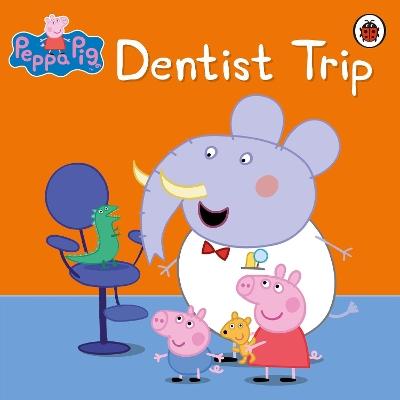 Peppa Pig: Dentist Trip book