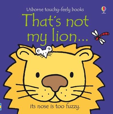 That's Not My Lion by Fiona Watt