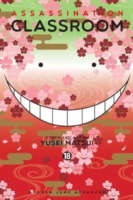 Assassination Classroom, Vol. 18 by Yusei Matsui