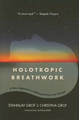 Holotropic Breathwork by Stanislav Grof