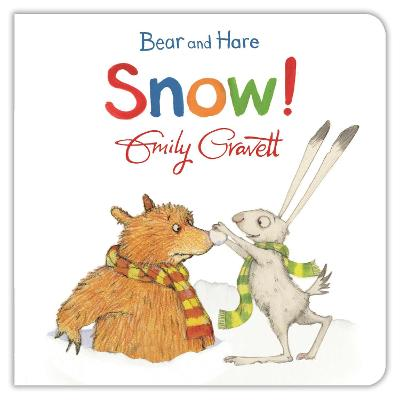 Bear and Hare: Snow! by Emily Gravett