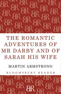 The Romantic Adventures of Mr. Darby and of Sarah His Wife by Martin Armstrong