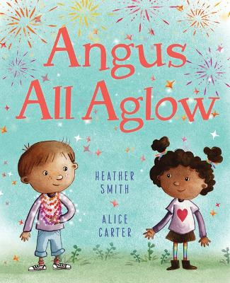 Angus All Aglow by Heather Smith