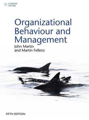 Organizational Behaviour and Management by John Martin