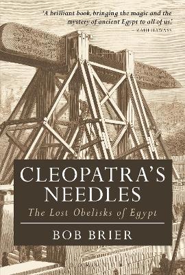 Cleopatra's Needles by Bob Brier