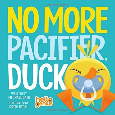 No More Pacifier, Duck by Michael Dahl