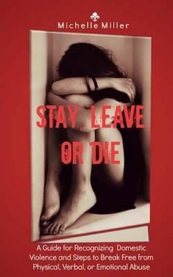 Stay, Leave, or Die book
