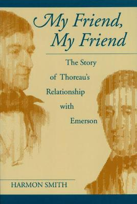My Friend, My Friend by Harmon L. Smith