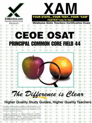 Ceoe Osat Principal Common Core Field 44 Teacher Certification Test Prep Study Guide by Sharon A Wynne