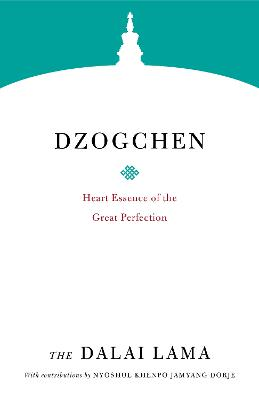 Dzogchen: Heart Essence of the Great Perfection by Dalai Lama