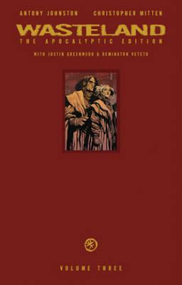 Wasteland: The Apocalyptic Edition Volume 3 by Antony Johnston