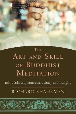 Art and Skill of Buddhist Meditation by Richard Shankman