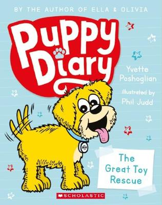 Puppy Diary #1: the Great Toy Rescue by Yvette Poshoglian