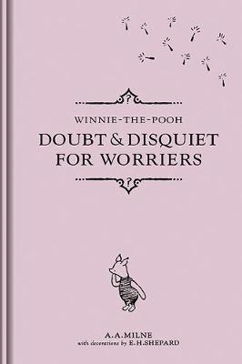 Doubt and Disquiet for Worriers by Winnie-the-Pooh