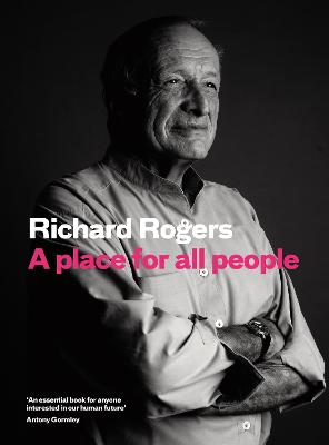 A Place for All People by Richard Rogers