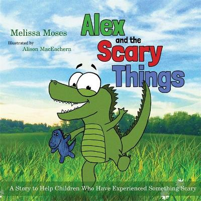 Alex and the Scary Things by Melissa Moses