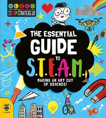 The Essential Guide to STEAM: Making an Art out of Science! by Eryl Nash