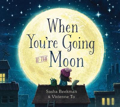 When You're Going to the Moon by Sasha Beekman