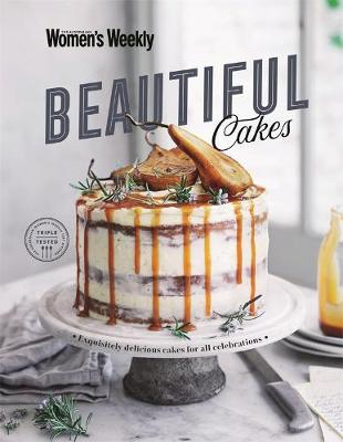 Beautiful Cakes: Exquisitely Delicious Cakes for All Celebrations by The Australian Women's Weekly