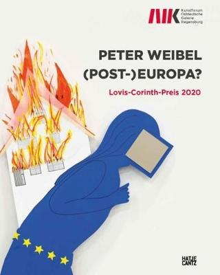 Peter Weibel (Bilingual edition): (Post-)Europa. Lovis-Corinth-Preis 2020 book
