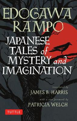 Japanese Tales of Mystery and Imagination by Patricia Bjaaland Welch