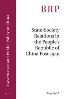 State-Society Relations in the People's Republic of China Post-1949 by Tony Saich
