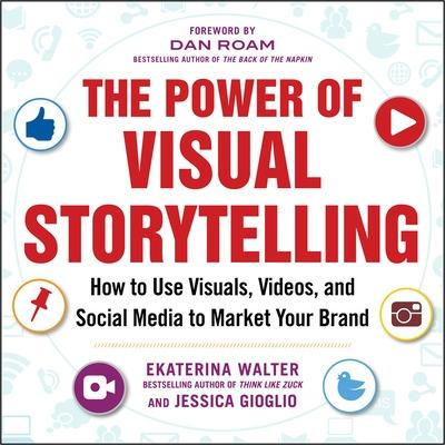 The Power of Visual Storytelling by Ekaterina Walter
