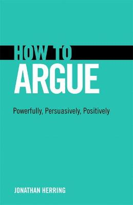 How to Argue by Professor of Law Jonathan Herring