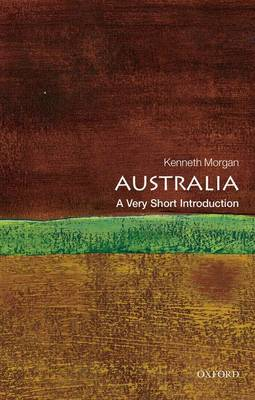 Australia: A Very Short Introduction by Professor Kenneth Morgan