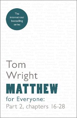 Matthew for Everyone Chapters 16-28 Part 2 by Tom Wright