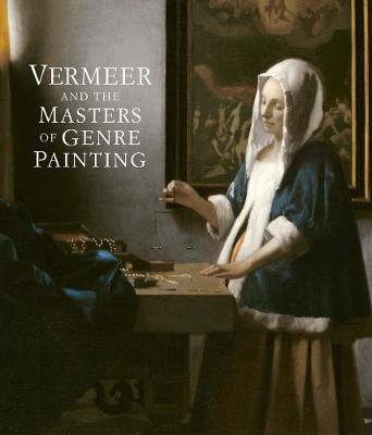 Vermeer and the Masters of Genre Painting by Eddy Schavemaker