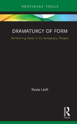 Dramaturgy of Form: Performing Verse in Contemporary Theatre book