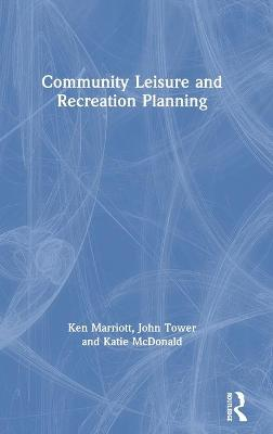 Community Leisure and Recreation Planning by Ken Marriott