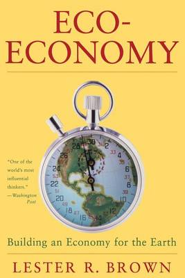 Eco-Economy by Lester R. Brown