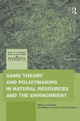 Game Theory and Policy Making in Natural Resources and the Environment book