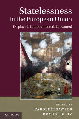 Statelessness in the European Union by Caroline Sawyer