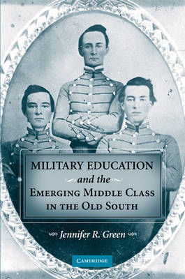 Military Education and the Emerging Middle Class in the Old South book
