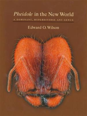 Pheidole in the New World by Edward O. Wilson