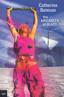The Air Dancer of Glass by Catherine Bateson