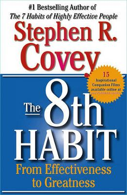 8th Habit: From Effectiveness To Greatness by Stephen R. Covey