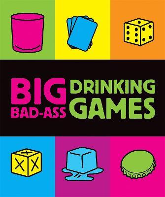 Big Bad-Ass Drinking Games book