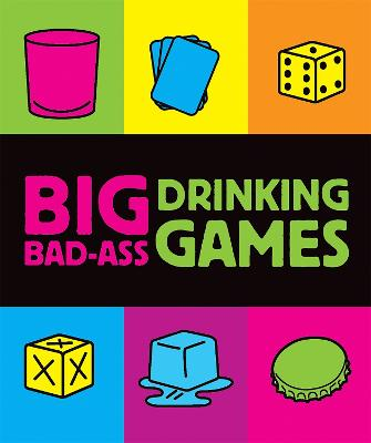 Big Bad-Ass Drinking Games by Jordana Tusman